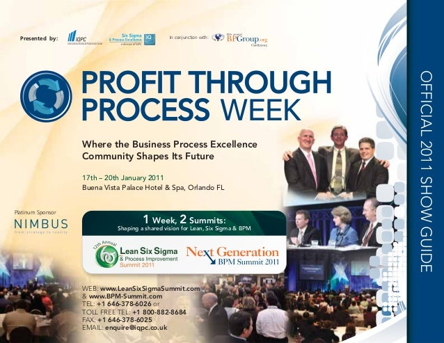 Presented by: In conjunction with: Where the Business Process Excellence Community Shapes Its Future 17th – 20th January 2...