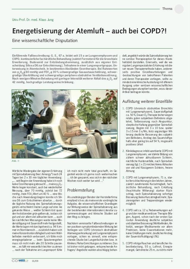 ThemaUniv.-Prof. Dr. med. Klaus JungEnergetisierung der Atemluft – auch bei COPD?!Eine wissenschaftliche DisputationEinfüh...