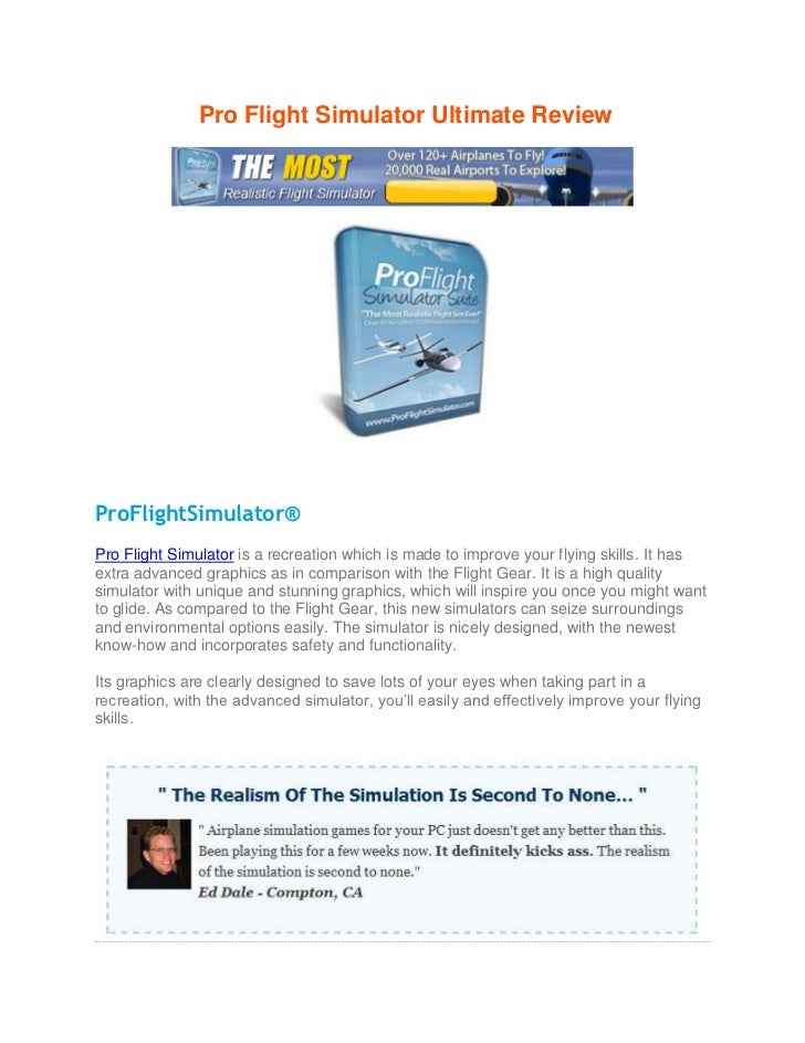 s   Pro Flight Simulator Ultimate ReviewProFlightSimulator®Pro Flight Simulator is a recreation which is made to improve y...