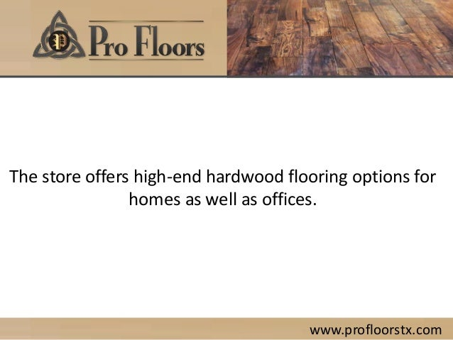 Profloorstx hardwood flooring in houston tx mehak 29062015 for Hardwood flooring 77450