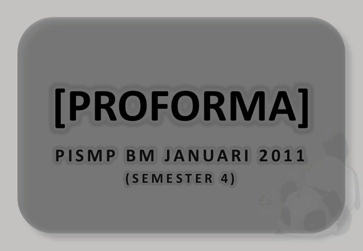 Proforma penuh khas untuk PISMP BM 2011 sem 4