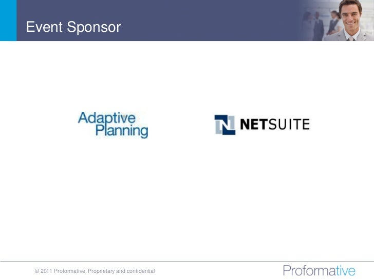 Event Sponsor © 2011 Proformative. Proprietary and confidential