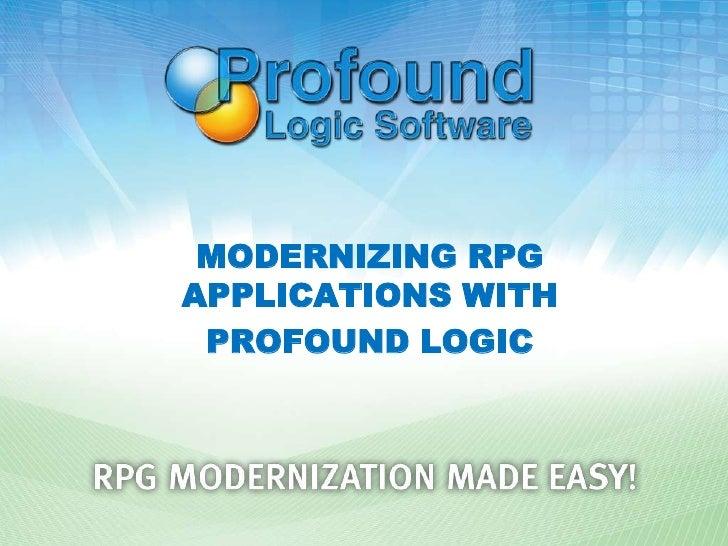 MODERNIZING RPGAPPLICATIONS WITH PROFOUND LOGIC