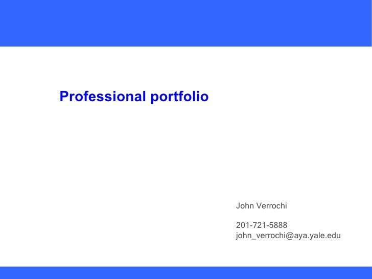 John Verrochi 201-721-5888  [email_address] Professional portfolio