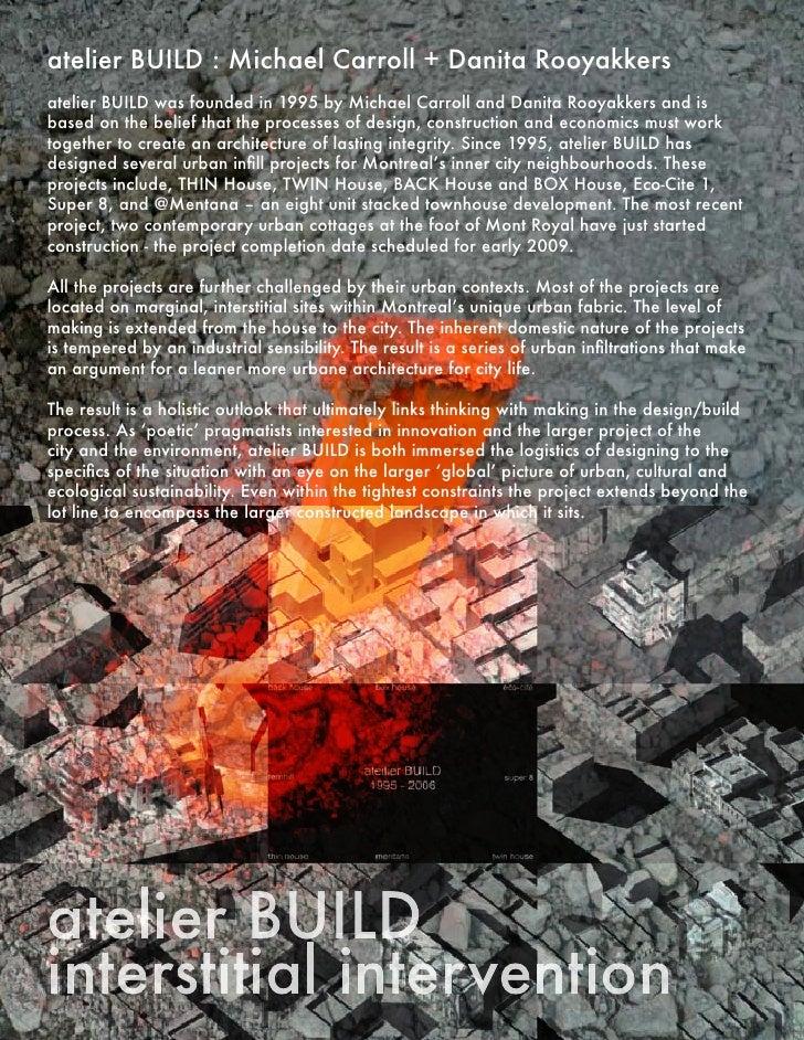 atelier BUILD : Michael Carroll + Danita Rooyakkers atelier BUILD was founded in 1995 by Michael Carroll and Danita Rooyak...