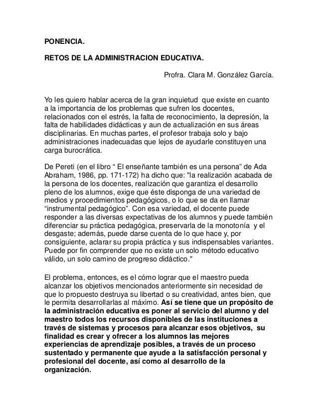 PONENCIA. RETOS DE LA ADMINISTRACION EDUCATIVA. Profra. Clara M. González García. Yo les quiero hablar acerca de la gran i...