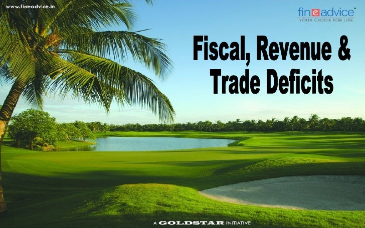 Deficits: Fiscal, Revenue &                           Trade   Prof. Simply Simple had earlier taken you through the conce...