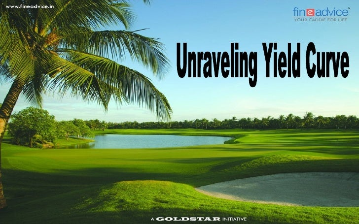 Unraveling the 'Yield Curve'
