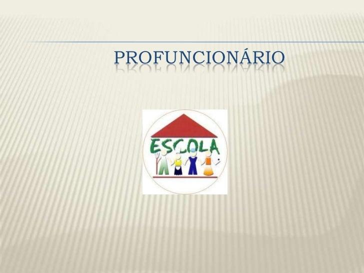 PROFUNCIONÁRIO<br />