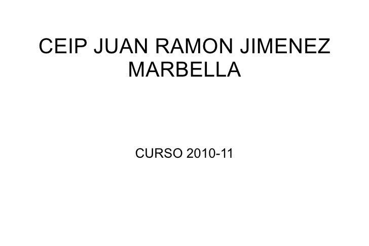 CEIP JUAN RAMON JIMENEZ MARBELLA CURSO 2010-11