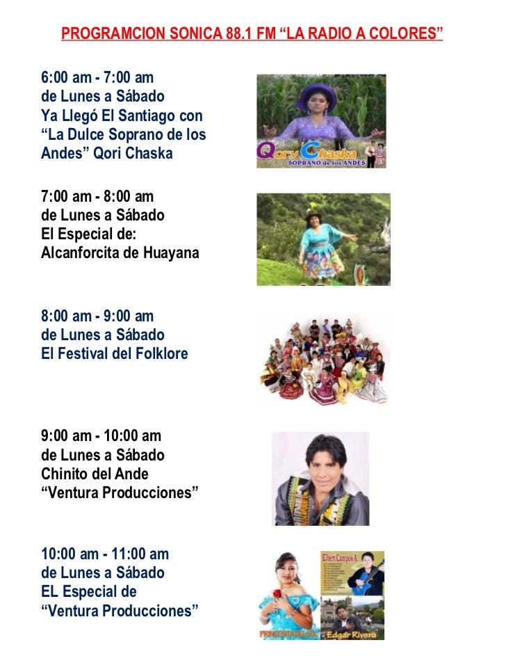 """PROGRAMCION SONICA 88.1 FM """"LA RADIO A COLORES""""6:00 am - 7:00 amde Lunes a SábadoYa Llegó El Santiago con""""La Dulce Soprano..."""