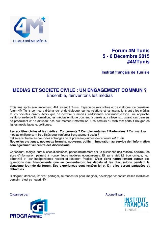 Forum 4M Tunis 5 - 6 Décembre 2015 #4MTunis Institut français de Tunisie MEDIAS ET SOCIETE CIVILE : UN ENGAGEMENT COMMUN ?...