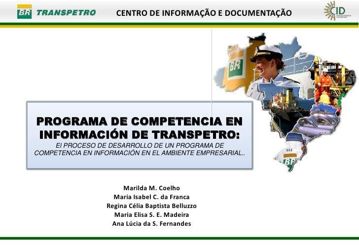 CENTRO DE INFORMAÇÃO E DOCUMENTAÇÃOPROGRAMA DE COMPETENCIA ENINFORMACIÓN DE TRANSPETRO:     El PROCESO DE DESARROLLO DE UN...