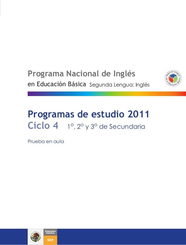 InglésProgramas de estudio 2011Ciclo 4 1o, 2o y 3o de SecundariaPrueba