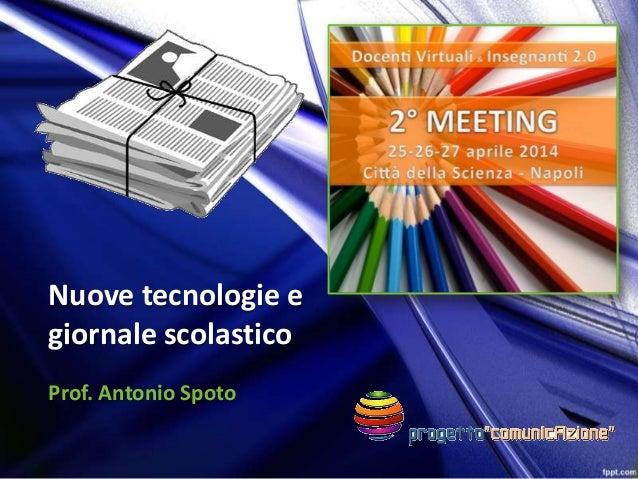 Nuove tecnologie e giornale scolastico Prof. Antonio Spoto
