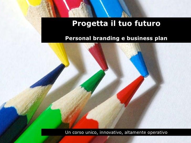 progetta il tuo futuro personal branding e business plan