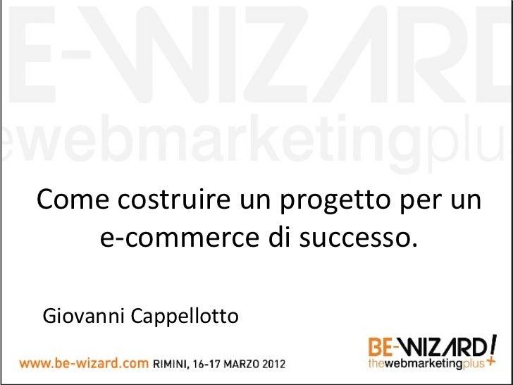Come costruire un progetto per un   e-commerce di successo.Giovanni Cappellotto