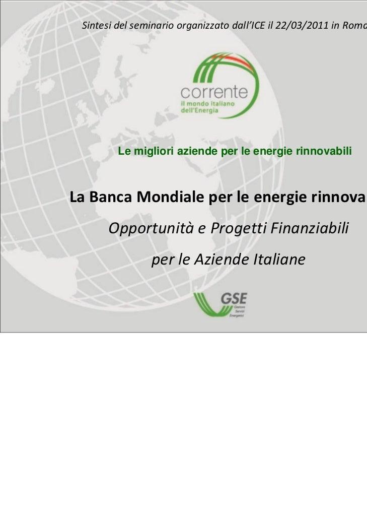 Sintesidelseminarioorganizzatodall'ICEil22/03/2011inRoma         Le migliori aziende per le energie rinnovabiliLa...