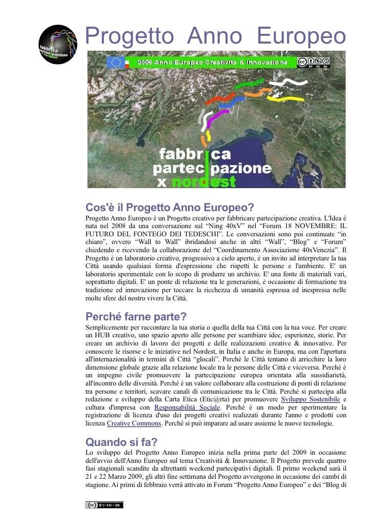 Progetto Anno Europeo     Cos'è il Progetto Anno Europeo? Progetto Anno Europeo è un Progetto creativo per fabbricare part...