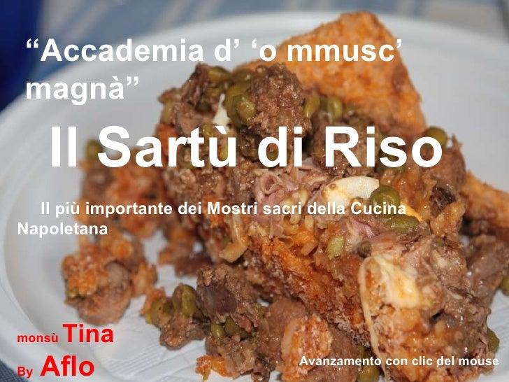""""""" Accademia d' 'o mmusc' magnà"""" Il Sartù di Riso Il più importante dei Mostri sacri della Cucina Napoletana monsù  Tina  B..."""