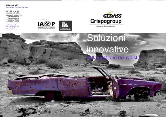 Soluzioni innovative nella gestione dei sinistri member of: CRISPO GROUP Outsourcing Company Services Italy - 80126 napo...