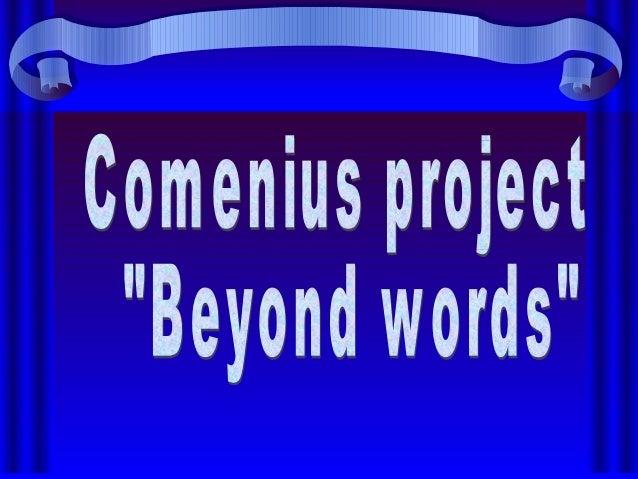 ".. ...  'Comenius project ""Beyond words"""