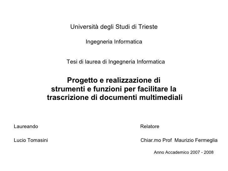 Università degli Studi di Trieste Ingegneria Informatica Progetto e realizzazione di  strumenti e funzioni per facilitare ...