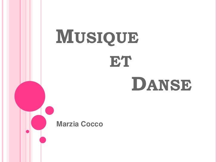MusiqueetDanse<br />Marzia Cocco<br />