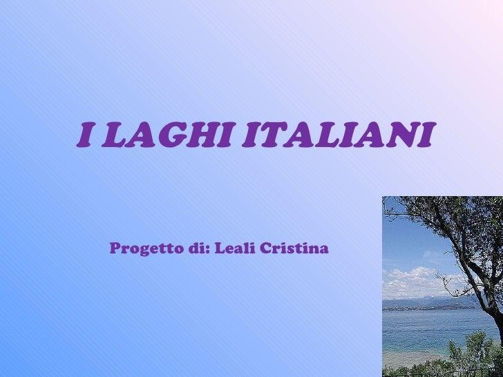 I LAGHI ITALIANI Progetto di: Leali Cristina