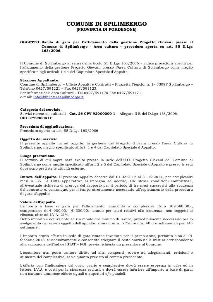 COMUNE DI SPILIMBERGO                                 (PROVINCIA DI PORDENONE)OGGETTO: Bando di gara per l'affidamento del...