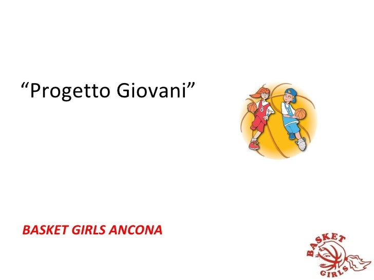 """ Progetto Giovani"" BASKET GIRLS ANCONA"