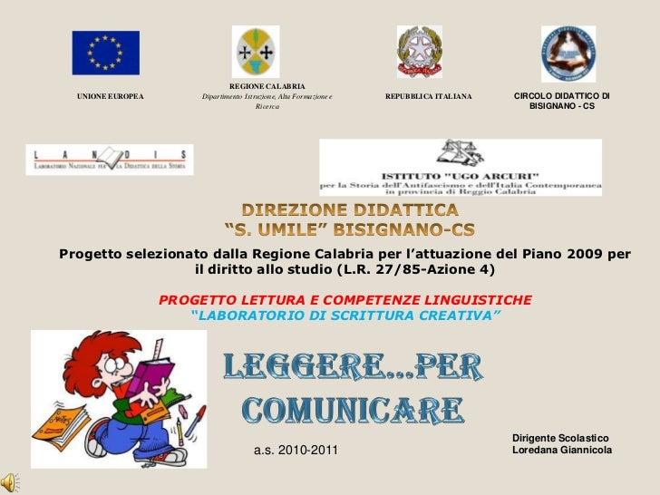 """CIRCOLO DIDATTICO DI BISIGNANO - CS<br />DIREZIONE DIDATTICA <br />""""S. UMILE"""" BISIGNANO-CS <br />Progetto selezionato dall..."""