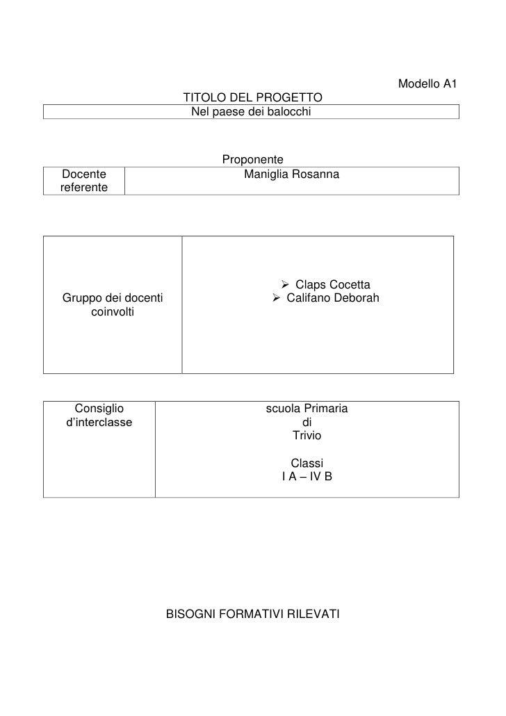 Modello A1<br />TITOLO DEL PROGETTO<br />Nel paese dei balocchi <br />Proponente<br />Docente referenteManiglia Rosanna<br...
