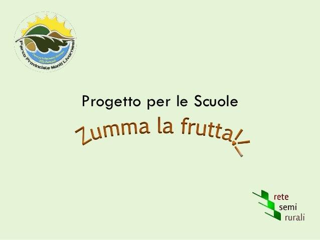 Progetto per le Scuole Zumma la frutta!!!