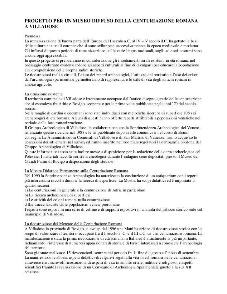 PROGETTO PER UN MUSEO DIFFUSO DELLA CENTURIAZIONE ROMANAA VILLADOSEPremessaLa romanizzazione di buona parte dell'Europa da...