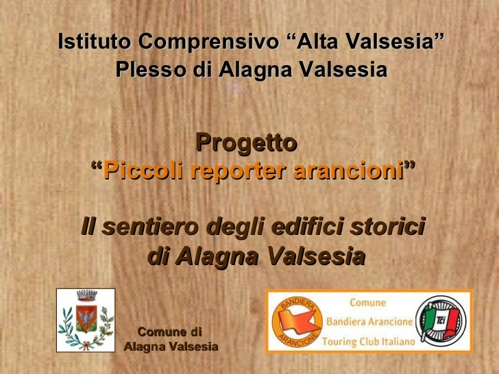 Piccoli reporter arancioni Alagna Valsesia(VC) 2011