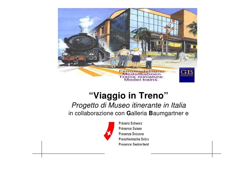 """""""Viaggio in Treno"""" Progetto di Museo itinerante in Italia in collaborazione con Galleria Baumgartner e                    ..."""