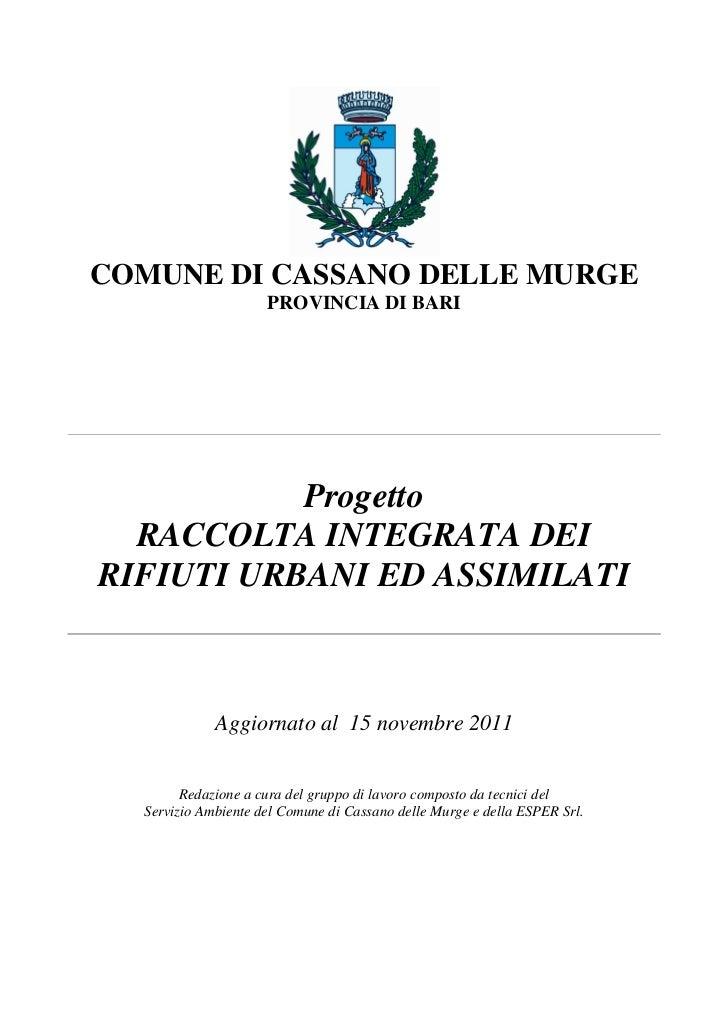 COMUNE DI CASSANO DELLE MURGE                     PROVINCIA DI BARI           Progetto  RACCOLTA INTEGRATA DEIRIFIUTI URBA...