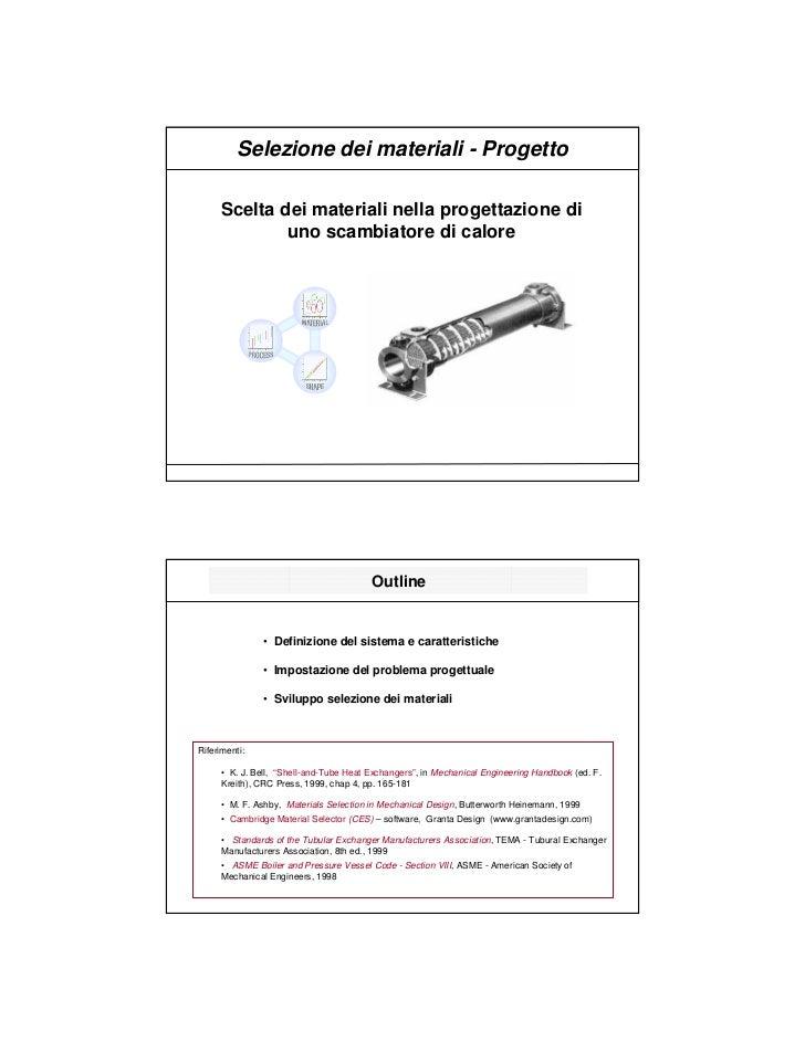 Selezione dei materiali - Progetto     Scelta dei materiali nella progettazione di             uno scambiatore di calore  ...