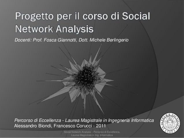 Docenti: Prof. Fosca Giannotti, Dott. Michele BerlingerioPercorso di Eccellenza - Laurea Magistrale in Ingegneria Informat...