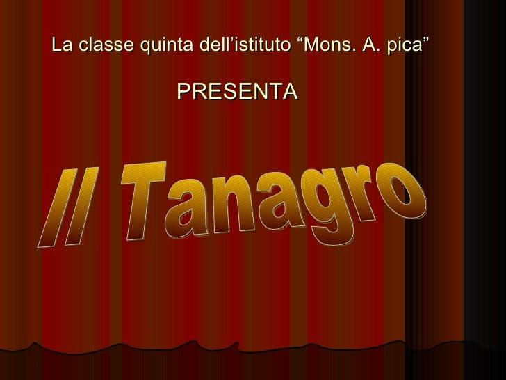 """La classe quinta dell'istituto """"Mons. A. pica"""" PRESENTA  Il Tanagro"""