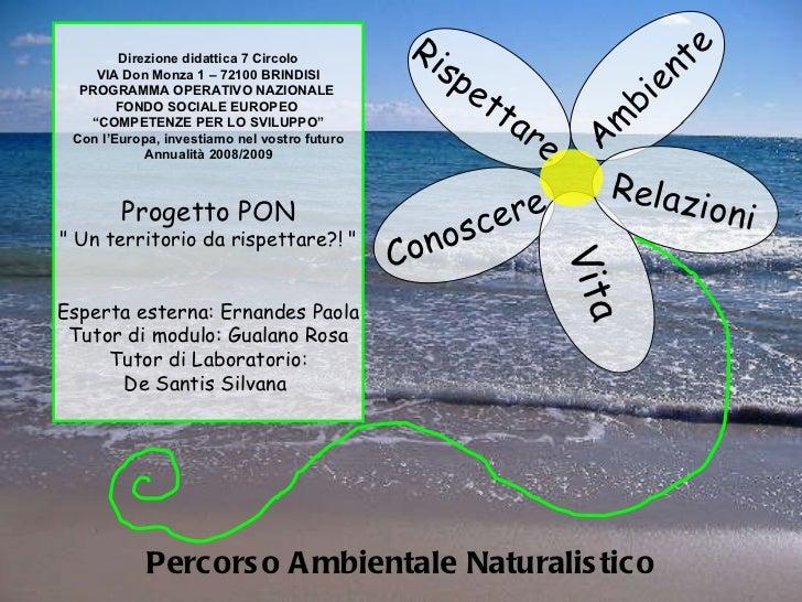 Percorso Ambientale Naturalistico Ambiente Conoscere Vita Relazioni Rispettare Direzione didattica 7 Circolo VIA Don Monza...