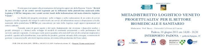 """REGIONE VENETO                 Il convegno trae spunto alla presentazione del progetto approvato dalla Regione Veneto """"Ser..."""