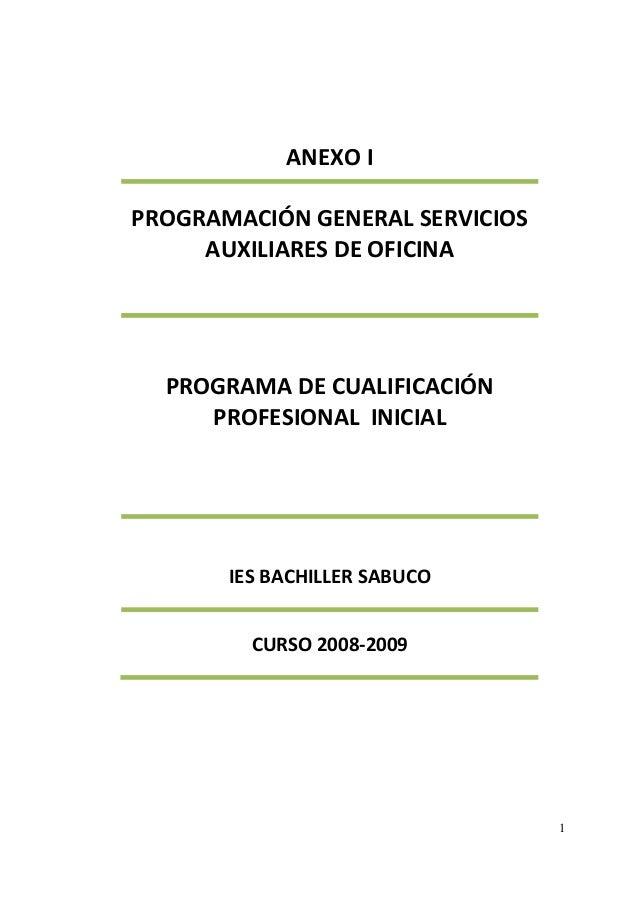 1 ANEXO I PROGRAMACIÓN GENERAL SERVICIOS AUXILIARES DE OFICINA PROGRAMA DE CUALIFICACIÓN PROFESIONAL INICIAL IES BACHILLER...