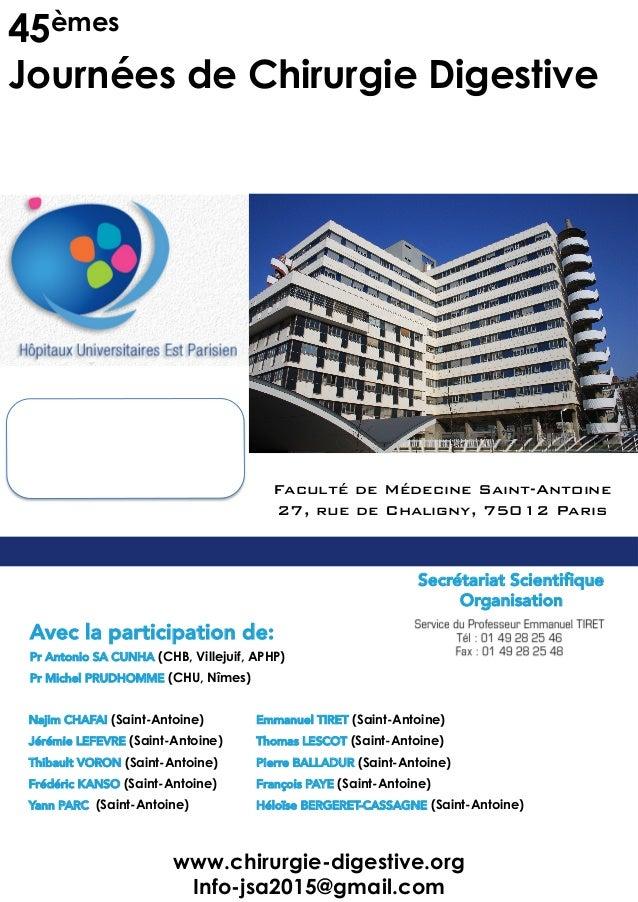 45èmes Journées de Chirurgie Digestive de   L'Hôpital Saint-Antoine    www.chirurgie-digestive.org Info-jsa2015@gmail....