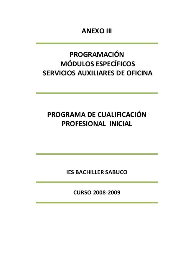 ANEXO III PROGRAMACIÓN MÓDULOS ESPECÍFICOS SERVICIOS AUXILIARES DE OFICINA PROGRAMA DE CUALIFICACIÓN PROFESIONAL INICIAL I...