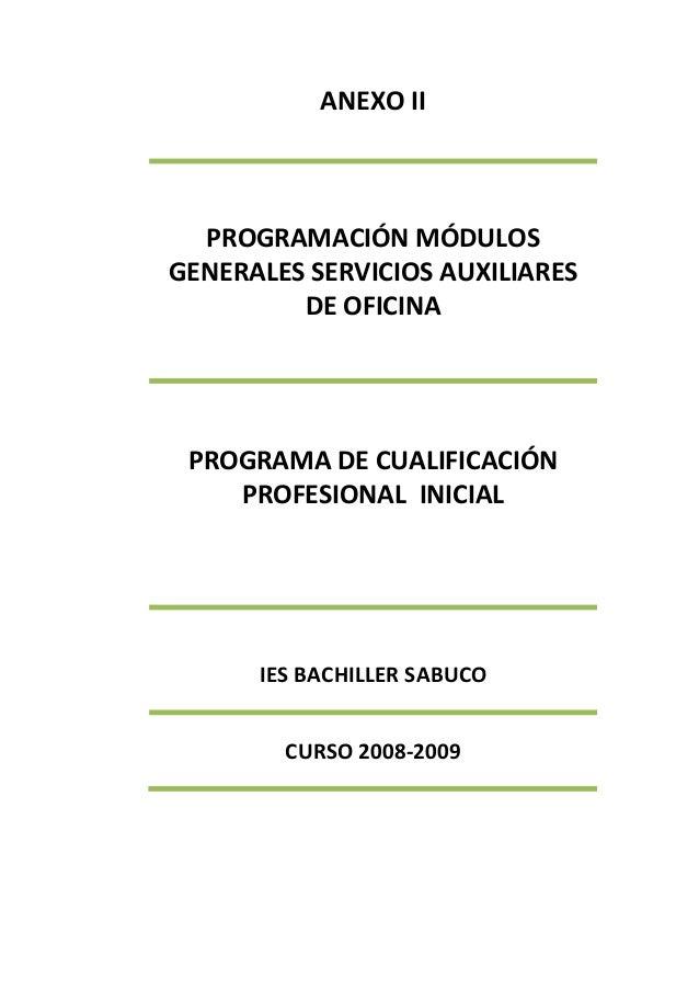 ANEXO II PROGRAMACIÓN MÓDULOS GENERALES SERVICIOS AUXILIARES DE OFICINA PROGRAMA DE CUALIFICACIÓN PROFESIONAL INICIAL IES ...