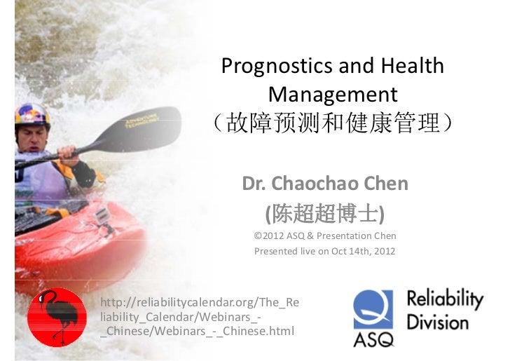 PrognosticsandHealth                       Management                  (故障预测和健康管理)                          Dr.Chaoch...