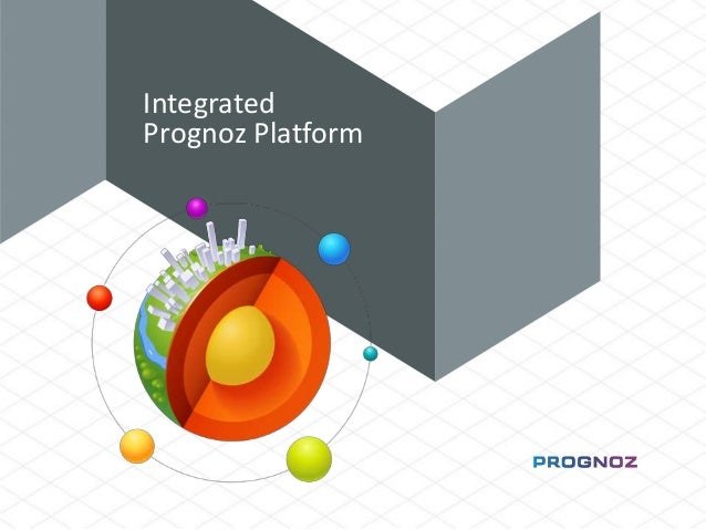 www.prognoz.ru Integrated Prognoz Platform