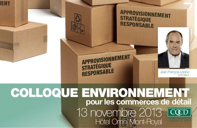 1  Jean-François Lépine  animateur  colloque environnement  pour les commerces de détail  13 novembre 2013 Hôtel Omni Mont...